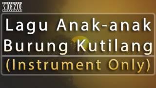 Burung Kutilang - Lagu Anak anak (Instrument Only) No Vocal #sunziq