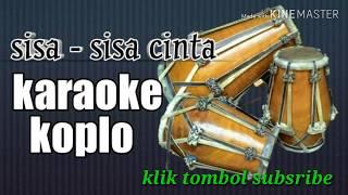 Download lagu Sisa-sisa cinta versi KARAOKE KOPLO palapa JAIPONG, tanpa vokal Ona sutra
