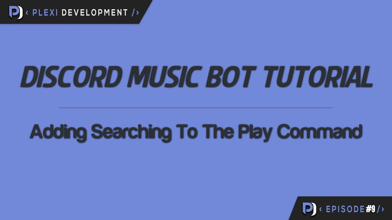 Music Bot Tutorial: Adding Searching To The Play Command [ep  9]
