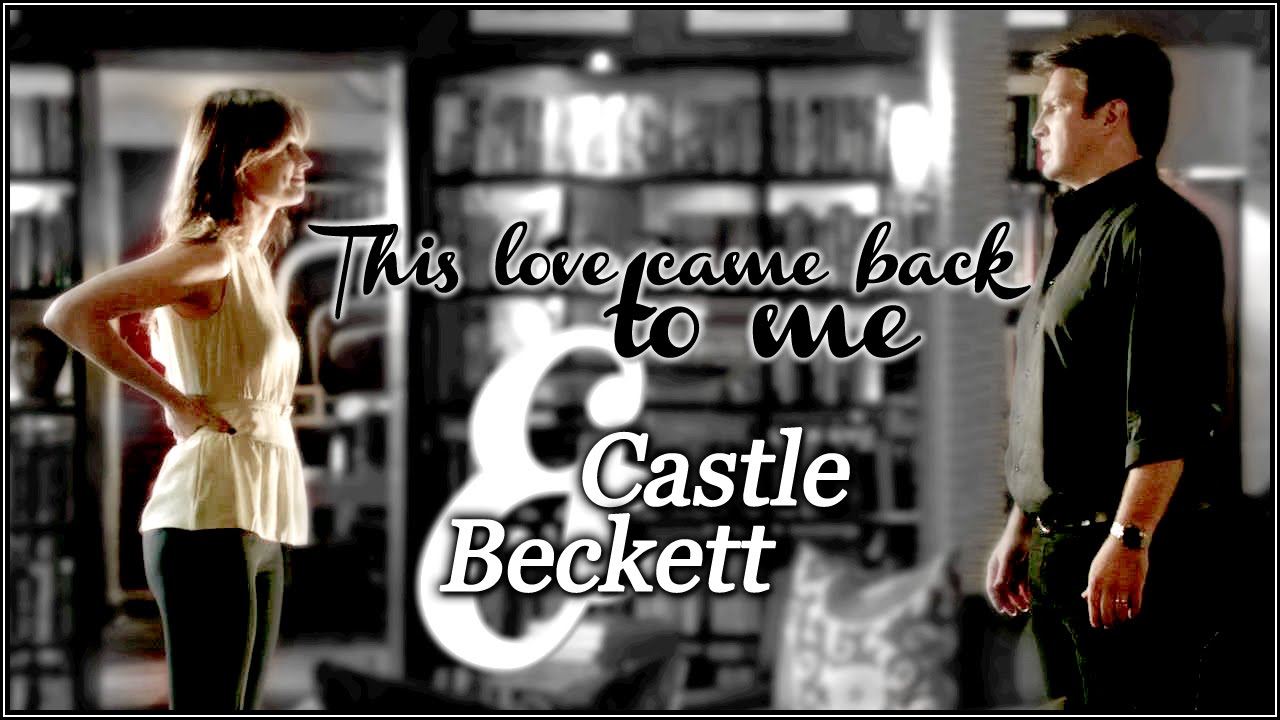 ♥ Castle & Beckett || ♫ This love came back to me [#Wish05]