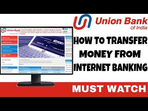 HOW TO TRANSFER MONEY FROM UNION BANK INTERNET BANKING | TRANSFER MONEY FROM UNION BANK OF INDIA