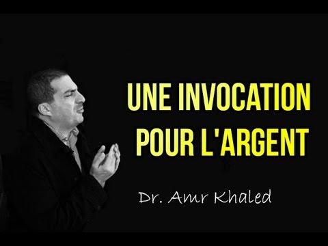 Une Invocation Pour L Argent Un Sourire D Espoir 2 Amr Khaled