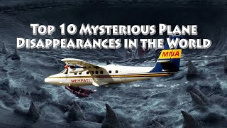 Top 10 Mysterious Plane Disappeared Which Never Found