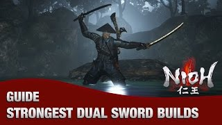 Nioh - The Strongest Dual Sword Builds in the Game