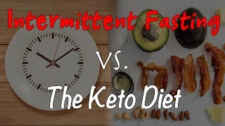 KETO VS. INTERMITTENT FASTING (WHICH IS BETTER?!!)
