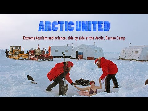 Artctic United (Trailer) Extreme tourism and scientific experiments in the Barneo camp