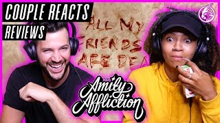 """COUPLE REACTS - The Amity Affliction """"All My Friends Are Dead"""" - REACTION / REVIEW"""