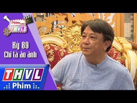 THVL | Phim trên THVL - Kỳ 89: Chỉ là ảo ảnh: Đạo diễn Trương Dũng