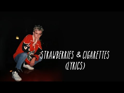 Troye Sivan - Strawberries & Cigarettes - from Love, Simon (lyrics)