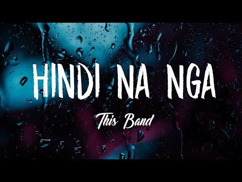 This Band - Hindi Na Nga (Lyric Video)