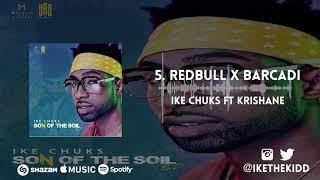 Ike Chuks ft Krishane - Redbull X Barcadi