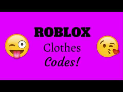 Roblox Clothes Codes 2018 Youtube