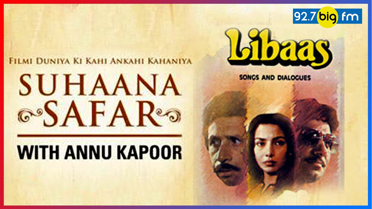 Libaas The Bold Film That Never Got Released Suhaana Safar With