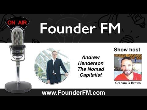 FFM | Andrew Henderson Nomad Capitalist | FounderFM.com