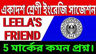 Class 11 English suggestion 2021/Prose (story)Leela's Friend by RK Narayan/best 5 mark question