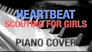 Heartbeat Scouting For Girls Piano Cover