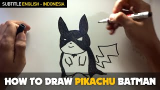 How to Draw a Cartoon - Pikachu Batman (Tutorial Step by Step) Special Subtitle English - Indonesia