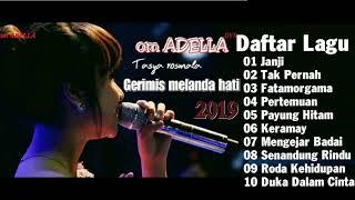 Download lagu LAGU DANGDUT TERBAIK - KUMPULAN LAGU SYAHDU ADELLA TERBARU 2019