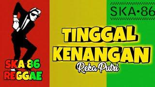 REKA PUTRI - TINGGAL KENANGAN ( SKA REGGAE VERSION )