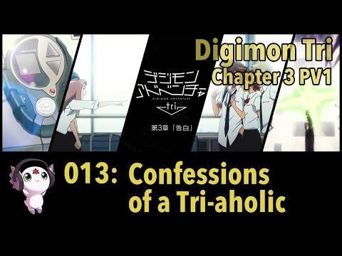 """Digimon Tri: Chapter 3 PV1 Reaction   013: """"Confessions Of A Tri-aholic"""""""