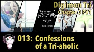 "Digimon Tri: Chapter 3 PV1 Reaction | 013: ""Confessions Of A Tri-aholic"""