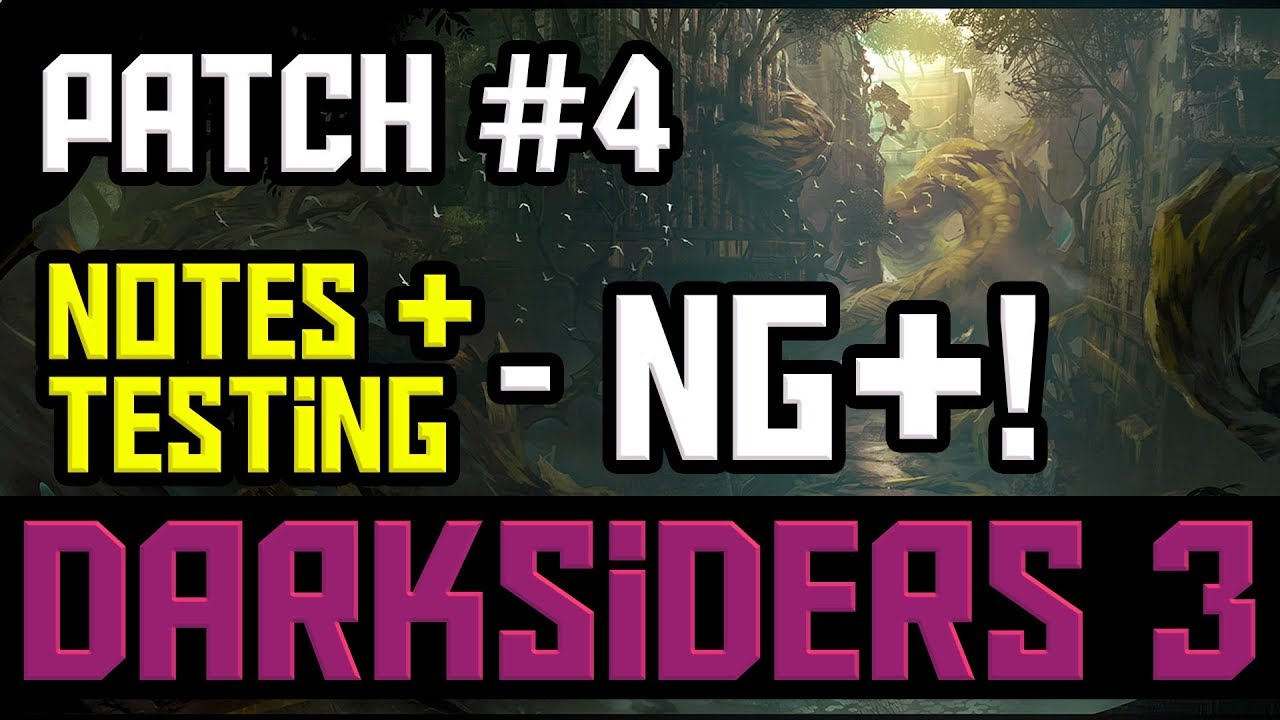 Darksiders 3 - Patch #4 | NG+ is here! (Armageddon Mode)