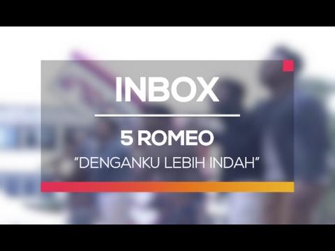 5 Romeo - Denganku Lebih Indah (Live on Inbox)