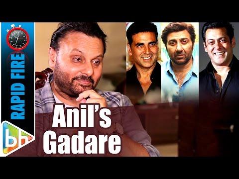 Anil Sharma's GADAR Rapid Fire On Akshay | Salman | Sunny
