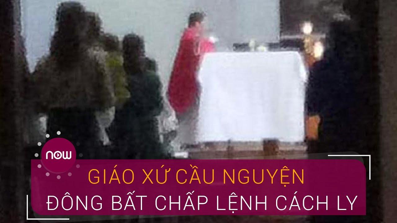 Hà Tĩnh: Giáo xứ cầu nguyện đông đúc bất chấp lệnh cách ly   VTC Now