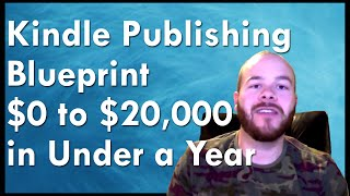 My Kindle Publishing Blueprint $0 To $20,000 In Under A Year