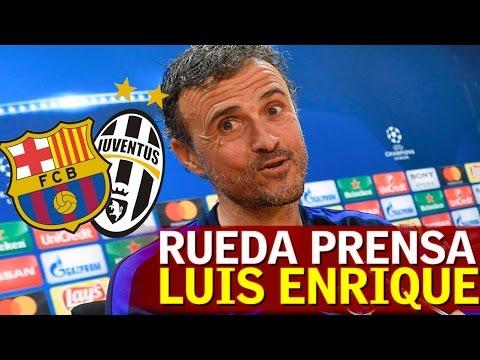 Barcelona-Juventus   Rueda de prensa previa de Luis Enrique
