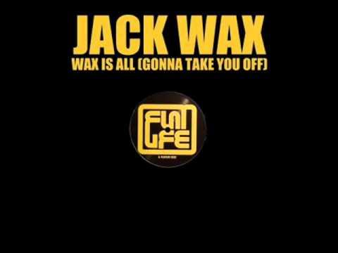 Jack Wax - Wax is all ( Chris Liberator & Darc Marc remix )