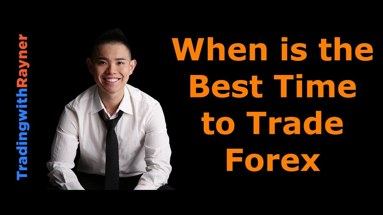 Best timing to trade forex