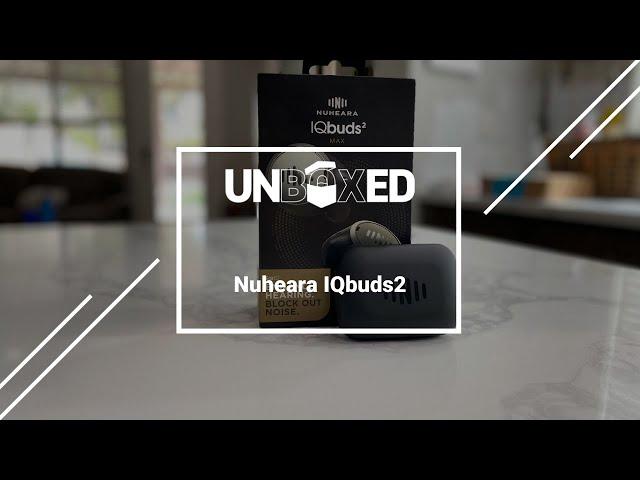 UNBOXED: Nuheara IQbuds2 Max