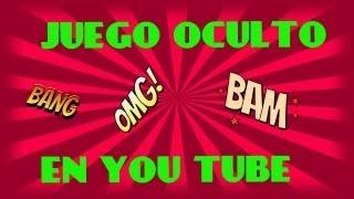 Juego oculto en You Tube