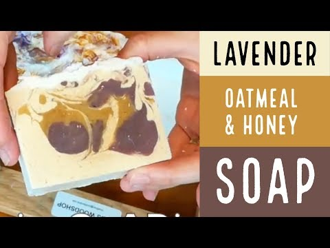 How To Make Oatmeal and Honey Lavender Essential Oil Soap / How To Make Soap