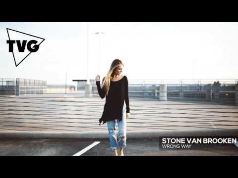 Stone Van Brooken - Wrong Way