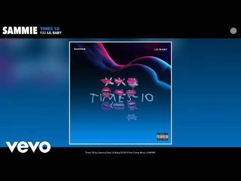 Sammie - Times 10 (Audio) ft. Lil Baby