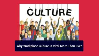 Why workplace culture is vital more than ever