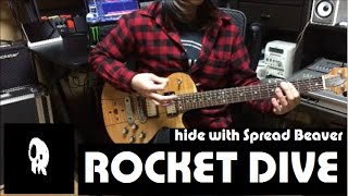 説明 hide with Spread Beaver/ ROCKET DIVE Guitar cover.