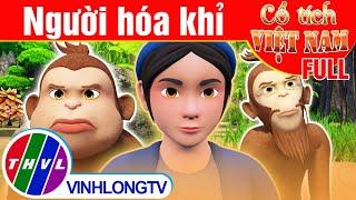 Người hóa khỉ - FULL   Phim 3D Cổ tích Việt Nam   Cổ Tích Hay Nhất Thế Giới   Cổ tích Việt Nam 2021