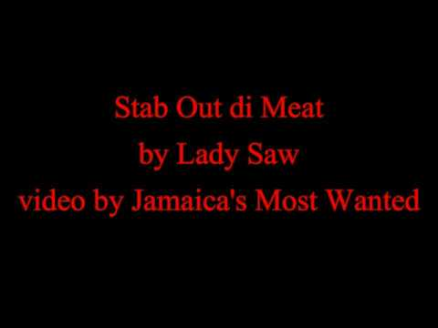 Stab Out di Meat - Lady Saw (Lyrics) (OLD SKOOL CLASSIC)