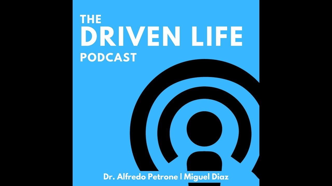 Driven Life Podcast - Ep.3: Mentors, People that influence your journey.