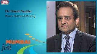 Dr. Shirish Sankhe, Director, Mckinsey & Company