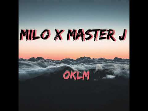 Milo X Master J - Oklm ( Audio Officiel)