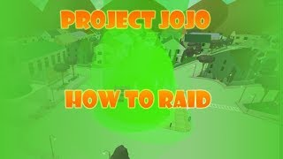 Roblox | Project JoJo | Raiding Basics! How Raids work | [BREH RAID]