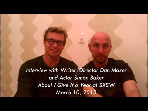 SXSW  with DirectorWriter Dan Mazer and Actor Simon Baker for 'I Give It a Year'