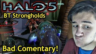 The Bad Commentary! [Halo 5 - EP:41] (Big Team Strongholds on Boulevard 1.10.0)