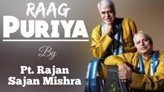 Puriya - Pt. Rajan Sajan Mishra || Raag Pooriya ||