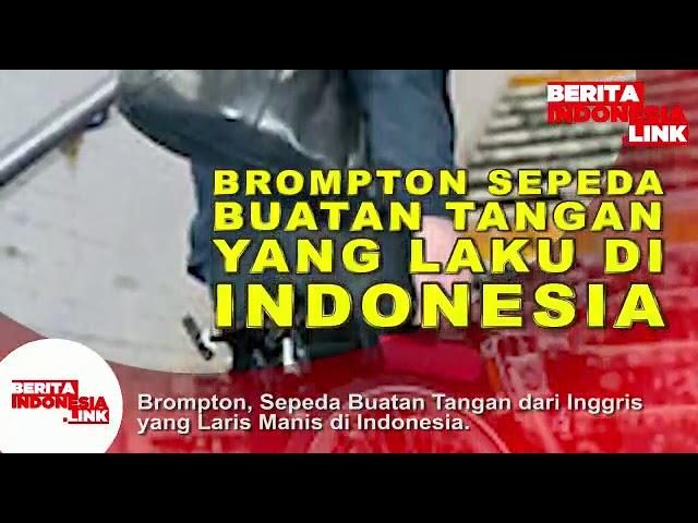 BROMPTON Sepeda buatan tangan yg laku di Indonesia,